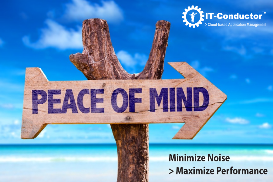 IT-Conductor - Peace of Mind by Minimizing Noise and Maximizing Performance