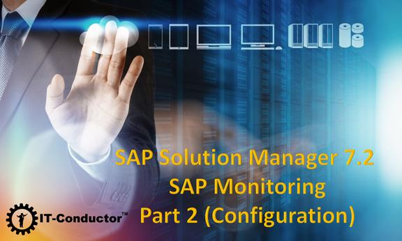 SAP Solution Manager 7.2 Part 2 Configuration