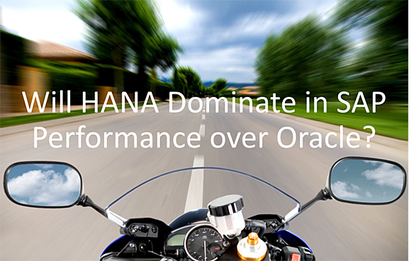 Will HANA Dominate in SAP Performance over Oracle?
